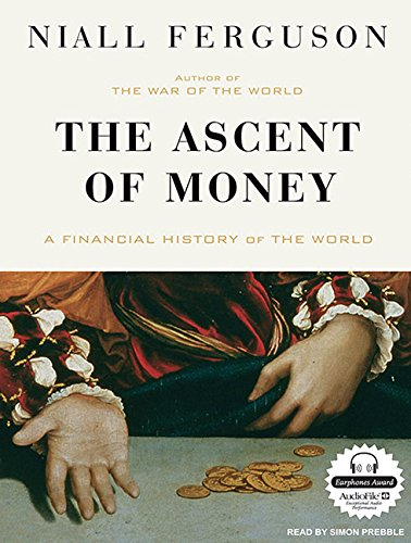 9781400140336: The Ascent of Money: A Financial History of the World
