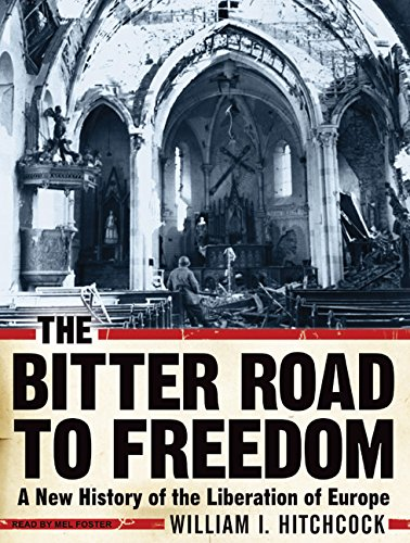 9781400140473: The Bitter Road to Freedom: A New History of the Liberation of Europe