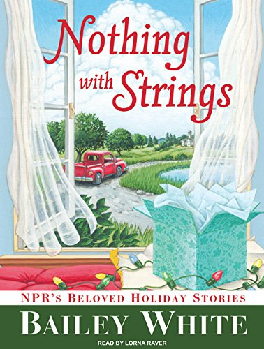 9781400140657: Nothing with Strings: NPR's Beloved Holiday Stories