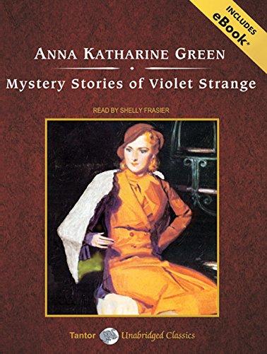 Mystery Stories of Violet Strange: Anna Katherine Green
