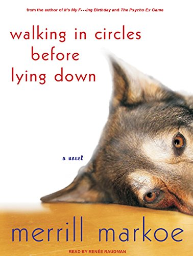 Walking in Circles Before Lying Down: A Novel: Markoe, Merrill