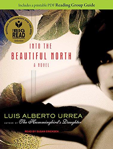 Into the Beautiful North: A Novel: Urrea, Luis Alberto