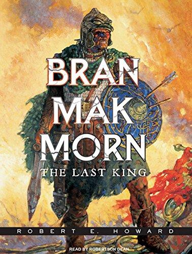Bran Mak Morn: The Last King: Robert E. Howard