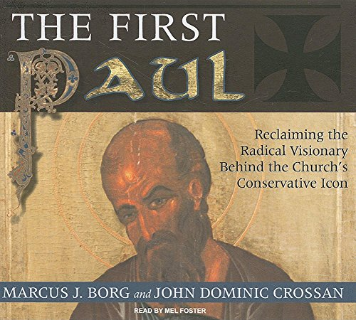 9781400142569: The First Paul: Reclaiming the Radical Visionary Behind the Church's Conservative Icon