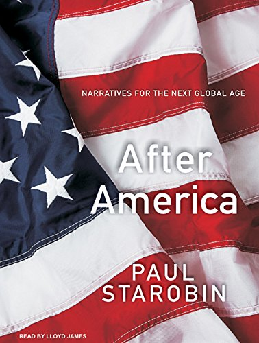 After America: Narratives for the Next Global Age (Compact Disc): Paul Starobin