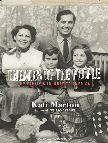 Enemies of the People: My Family's Journey to America: Kati Marton