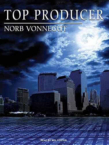 Top Producer: A Novel of Dark Money, Greed, and Friendship (Compact Disc): Norb Vonnegut