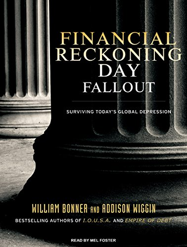 Financial Reckoning Day Fallout: Surviving Today's Global Depression (Compact Disc): Addison ...