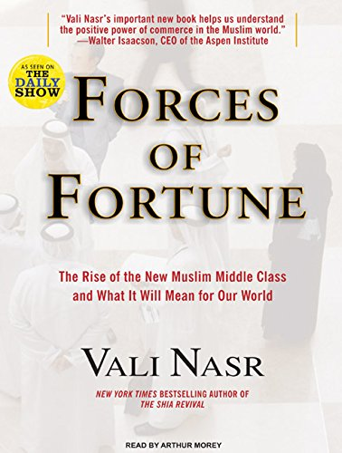 9781400143795: Forces of Fortune: The Rise of the New Muslim Middle Class and What It Will Mean for Our World