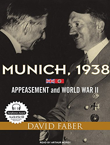 Munich, 1938: Appeasement and World War II: David Faber