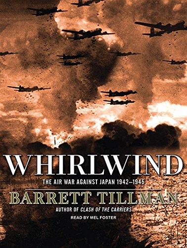 Whirlwind: The Air War Against Japan, 1942-1945: Barrett Tillman