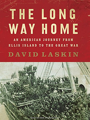 The Long Way Home: An American Journey from Ellis Island to the Great War (1400144507) by David Laskin