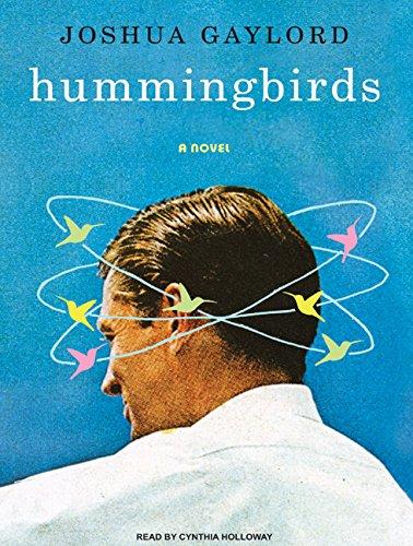 Hummingbirds: A Novel: Gaylord, Joshua