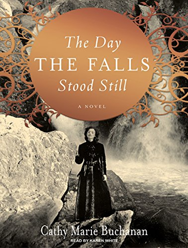 The Day the Falls Stood Still: A Novel: Buchanan, Cathy Marie