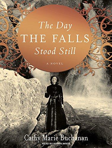 The Day the Falls Stood Still: A Novel: Buchanan, Cathy Marie