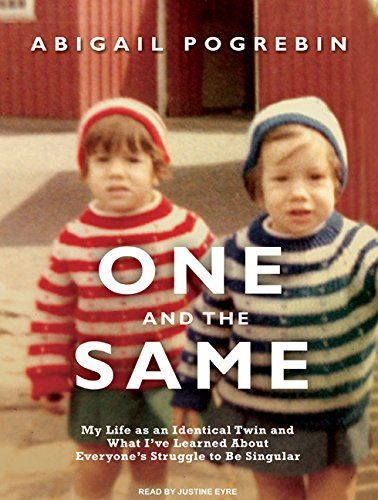One and the Same: My Life as an Identical Twin and What I've Learned about Everyone's ...