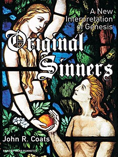Original Sinners: A New Interpretation of Genesis (Compact Disc): John R. Coats