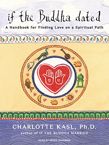 9781400145416: If the Buddha Dated: A Handbook for Finding Love on a Spiritual Path (Buddha Guides)
