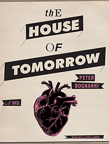 The House of Tomorrow: Peter Bognanni