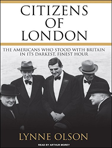 9781400145959: Citizens of London: The Americans Who Stood with Britain in Its Darkest, Finest Hour