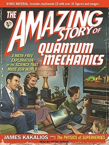 9781400146284: The Amazing Story of Quantum Mechanics: A Math-Free Exploration of the Science That Made Our World