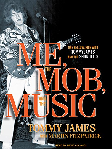 9781400146321: Me, the Mob, and the Music: One Helluva Ride with Tommy James and the Shondells
