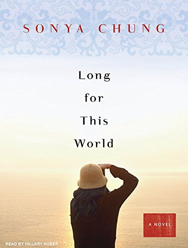 Long for This World (Compact Disc): Sonya Chung
