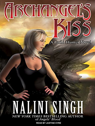 Archangel s Kiss: Nalini Singh