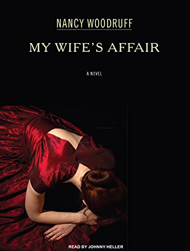 My Wife's Affair: A Novel: Woodruff, Nancy