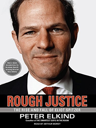 9781400147359: Rough Justice: The Rise and Fall of Eliot Spitzer