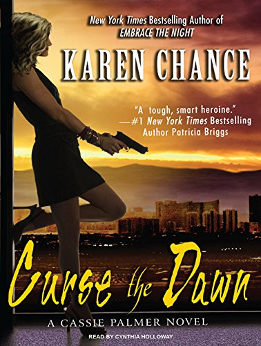 Curse the Dawn: A Cassie Palmer Novel: Karen Chance