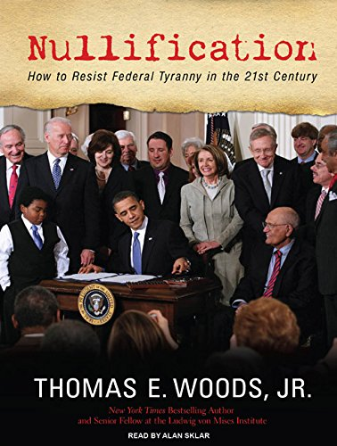 Nullification: How to Resist Federal Tyranny in the 21st Century (Compact Disc): Thomas E. Jr. ...