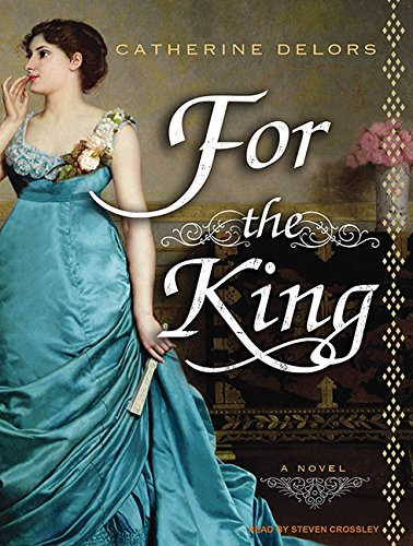 For the King: A Novel: Catherine Delors