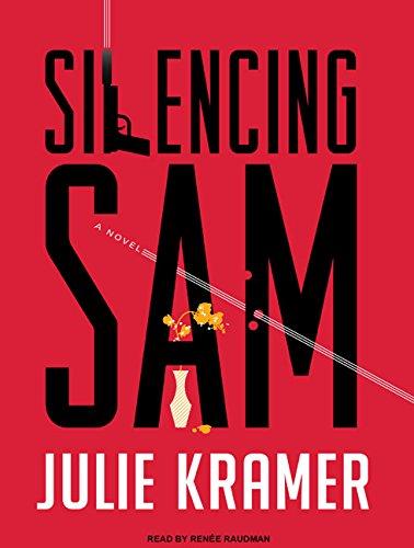 Silencing Sam: A Novel: Julie Kramer