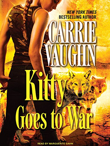 Kitty Goes to War (Compact Disc): Carrie Vaughn