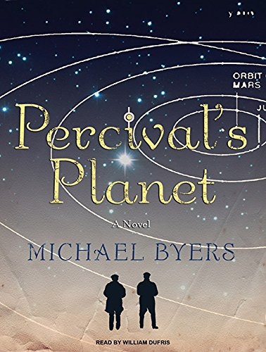 Percival s Planet: A Novel: Michael Byers