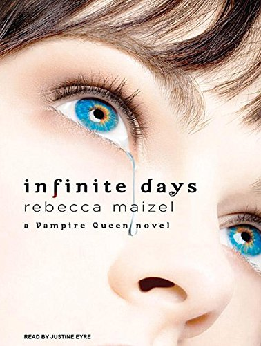 Infinite Days: A Vampire Queen Novel: Rebecca Maizel