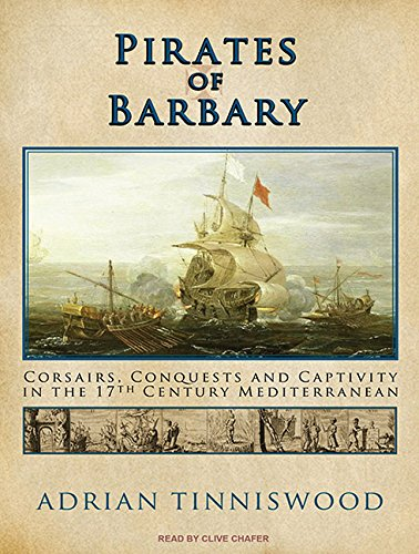 9781400149247: Pirates of Barbary: Corsairs, Conquests and Captivity in the Seventeenth-Century Mediterranean