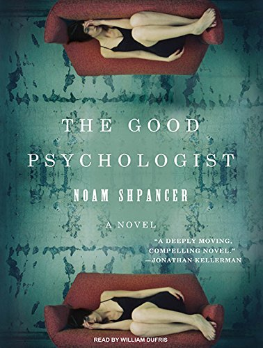 The Good Psychologist: A Novel: Noam Shpancer