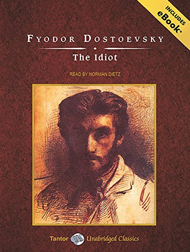 9781400149773: The Idiot (Tantor Unabridged Classics)