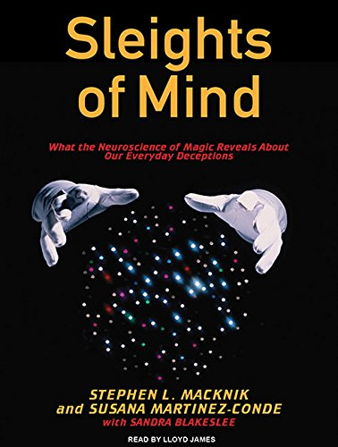 9781400149902: Sleights of Mind: What the Neuroscience of Magic Reveals About Our Everyday Deceptions