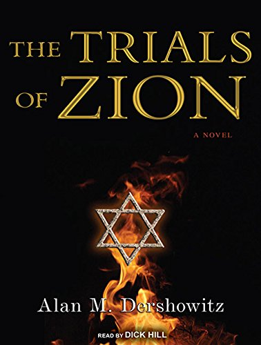 The Trials of Zion: A Novel: Alan M. Dershowitz