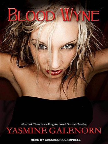 Blood Wyne: Yasmine Galenorn