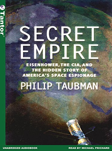 9781400150892: Secret Empire: Eisenhower, the CIA, and the Hidden Story of America's Space Espionage