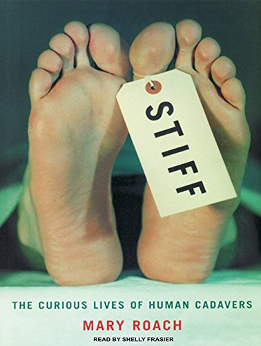 9781400150977: Stiff: The Curious Lives of Human Cadavers