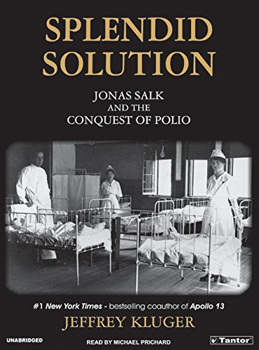 Splendid Solution: Jonas Salk and the Conquest of Polio (140015149X) by Kluger, Jeffrey