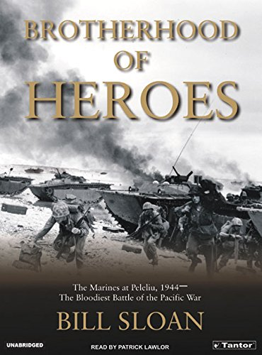 Brotherhood of Heroes: The Marines at Peleliu, 1944-The Bloodiest Battle of the Pacific War: Bill ...