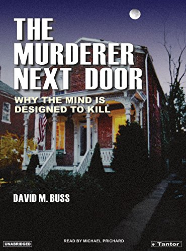 9781400151721: The Murderer Next Door: Why the Mind Is Designed to Kill