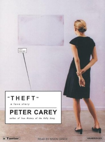 9781400152544: Theft: A Love Story