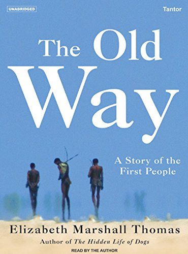 9781400153077: The Old Way: A Story of the First People